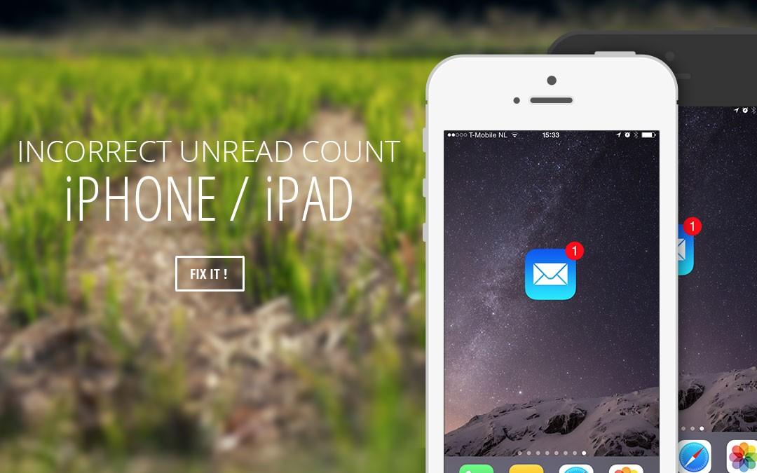 Incorrect Unread Count iPhone / iPad FIX